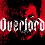 Najava bioskopa: OPERACIJA OVERLORD (OVERLORD)OD 8. DO 13. NOVEMBRA 2018. u 18.00 ČASOVA