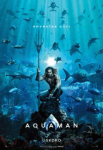 Najava bioskopa: AKVAMEN (AQUAMAN) OD 13. DO 18. DECEMBRA 2018. u             20.00 ČASOVA